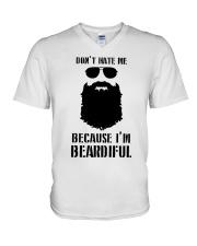 Don't Hate Me Because I'm Beardiful Shirt V-Neck T-Shirt thumbnail