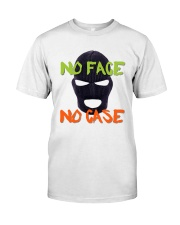 Dylan Bostic No Face No Case Shirt Classic T-Shirt front