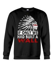 If Only We Had Built A Wall Shirt Crewneck Sweatshirt thumbnail