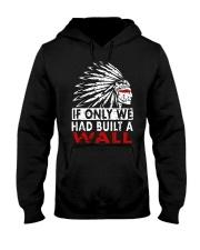 If Only We Had Built A Wall Shirt Hooded Sweatshirt thumbnail