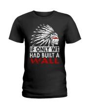 If Only We Had Built A Wall Shirt Ladies T-Shirt thumbnail