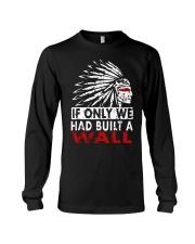 If Only We Had Built A Wall Shirt Long Sleeve Tee thumbnail