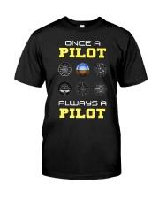 Once A Pilot Always A Pilot Shirt Classic T-Shirt front