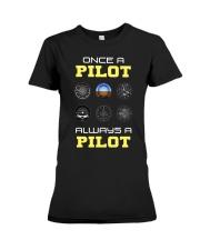 Once A Pilot Always A Pilot Shirt Premium Fit Ladies Tee thumbnail