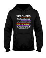Teacher Needs Good Coworkers Not Coworkers Shirt Hooded Sweatshirt thumbnail