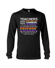 Teacher Needs Good Coworkers Not Coworkers Shirt Long Sleeve Tee thumbnail