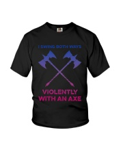I Swing Both Ways Violently With An Axe Shirt Youth T-Shirt thumbnail