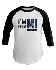 Im From Michigan Est 1837 Shirt Baseball Tee thumbnail