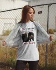 Yes I Really Do Need All These Bears Shirt Classic T-Shirt apparel-classic-tshirt-lifestyle-07