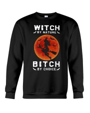 Witch By Nature Bitch By Choice Shirt Crewneck Sweatshirt thumbnail