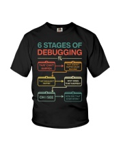 6 Stages Of Debugging That Can't Happen Shirt Youth T-Shirt thumbnail