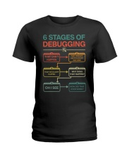 6 Stages Of Debugging That Can't Happen Shirt Ladies T-Shirt thumbnail
