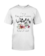 Im A Dog And Freddie Kind Of Girl Shirt Classic T-Shirt front