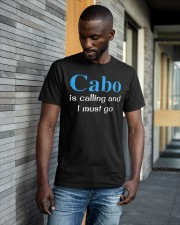 Cabo Is Calling And I Must Go Shirt Classic T-Shirt apparel-classic-tshirt-lifestyle-front-41-b
