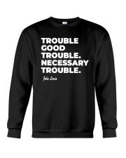 Good Trouble John Lewis T Shirt Crewneck Sweatshirt thumbnail