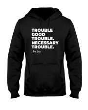 Good Trouble John Lewis T Shirt Hooded Sweatshirt thumbnail