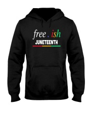Ish Juneteenth Shirt Hooded Sweatshirt thumbnail