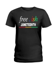 Ish Juneteenth Shirt Ladies T-Shirt thumbnail