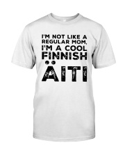Im Not Like A Regular Mom Im A Cool Finnish Shirt Classic T-Shirt front