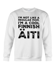 Im Not Like A Regular Mom Im A Cool Finnish Shirt Crewneck Sweatshirt thumbnail