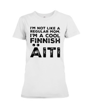 Im Not Like A Regular Mom Im A Cool Finnish Shirt Premium Fit Ladies Tee thumbnail