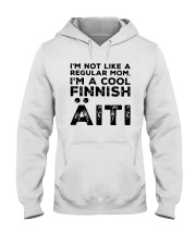 Im Not Like A Regular Mom Im A Cool Finnish Shirt Hooded Sweatshirt thumbnail