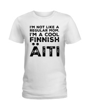 Im Not Like A Regular Mom Im A Cool Finnish Shirt Ladies T-Shirt thumbnail