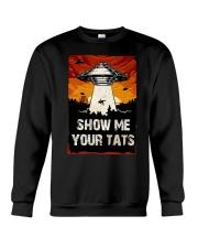 Ufo Show Me Your Tats Shirt Crewneck Sweatshirt thumbnail