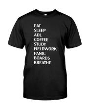 Eat Sleep Adl Coffee Study Fieldwork Panic Shirt Classic T-Shirt front