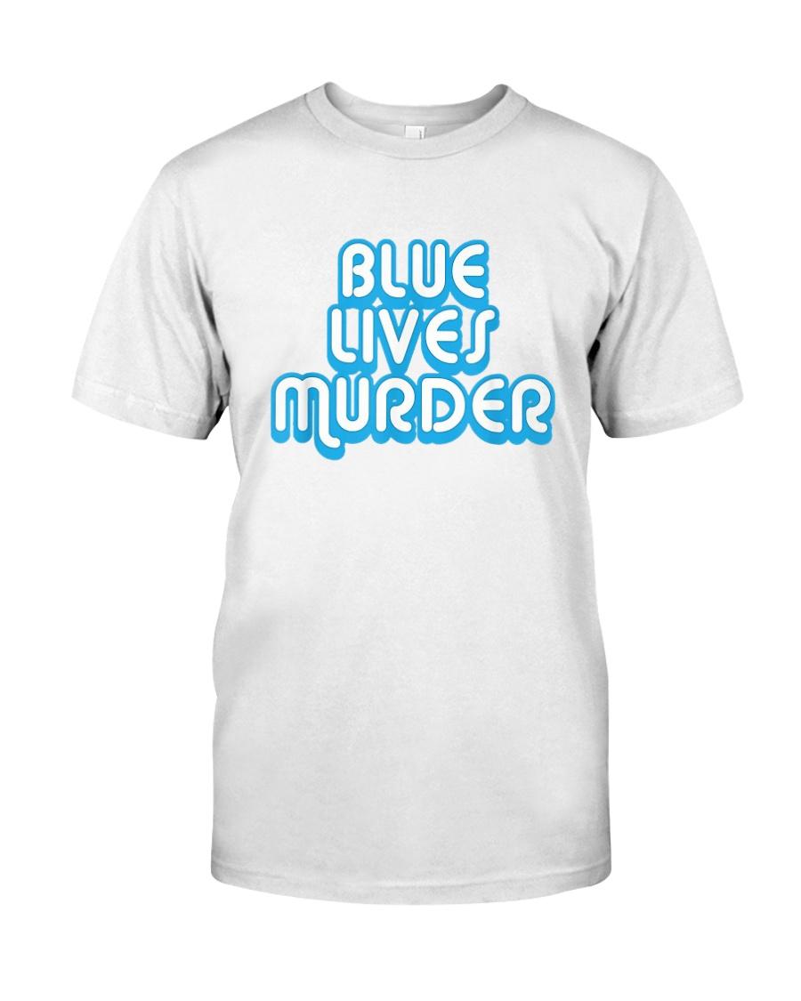 Blue Lives Murder Shirt Classic T-Shirt