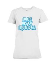 Blue Lives Murder Shirt Premium Fit Ladies Tee thumbnail