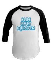 Blue Lives Murder Shirt Baseball Tee thumbnail