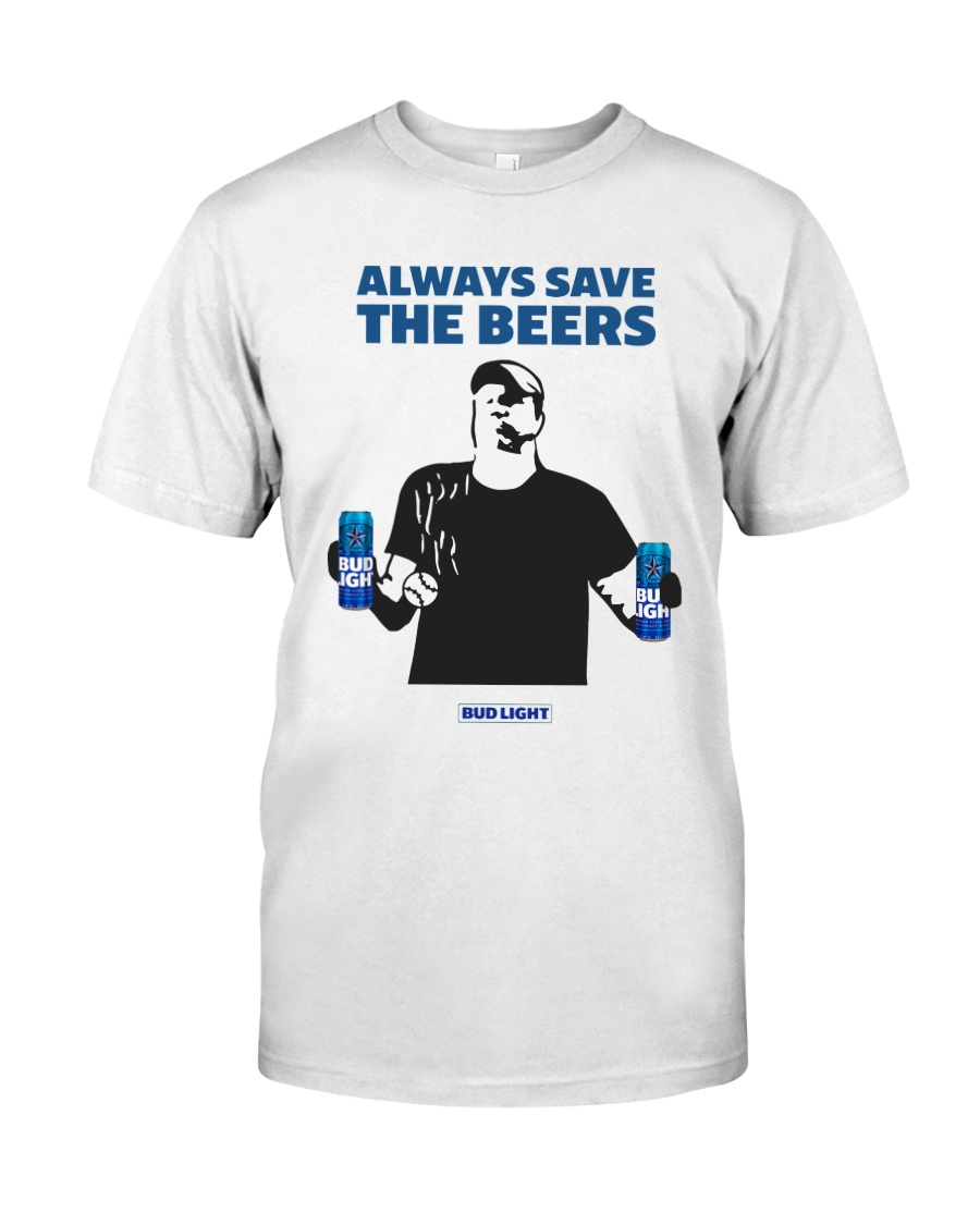 Official Always Save The Beers T Shirt Classic T-Shirt