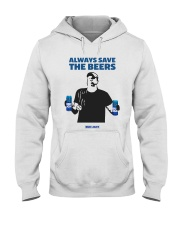 Official Always Save The Beers T Shirt Hooded Sweatshirt thumbnail