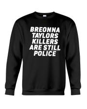 Breonna Taylors Killers Are Still Police Shirt Crewneck Sweatshirt thumbnail