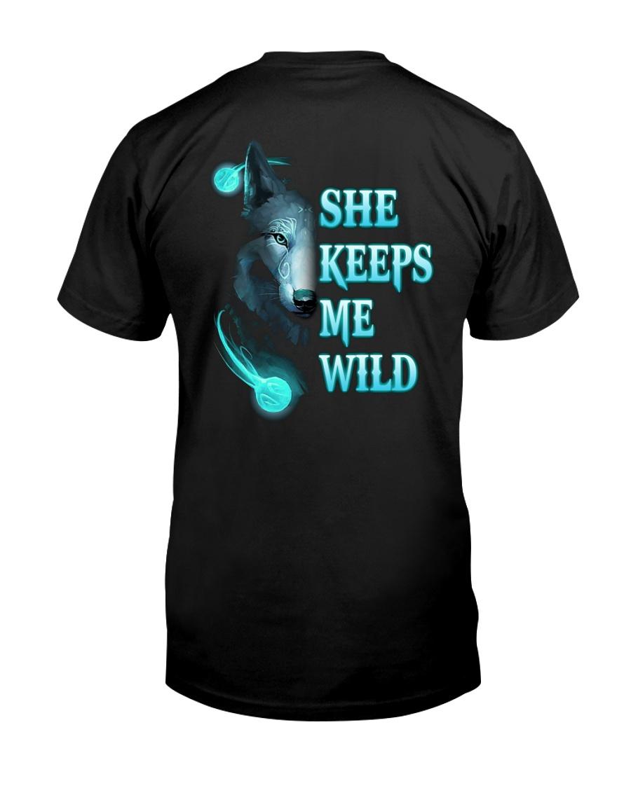 Wolf She Keeps Me Wild Shirt Classic T-Shirt