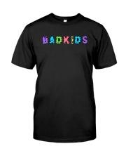 Badkids Shirt Classic T-Shirt front
