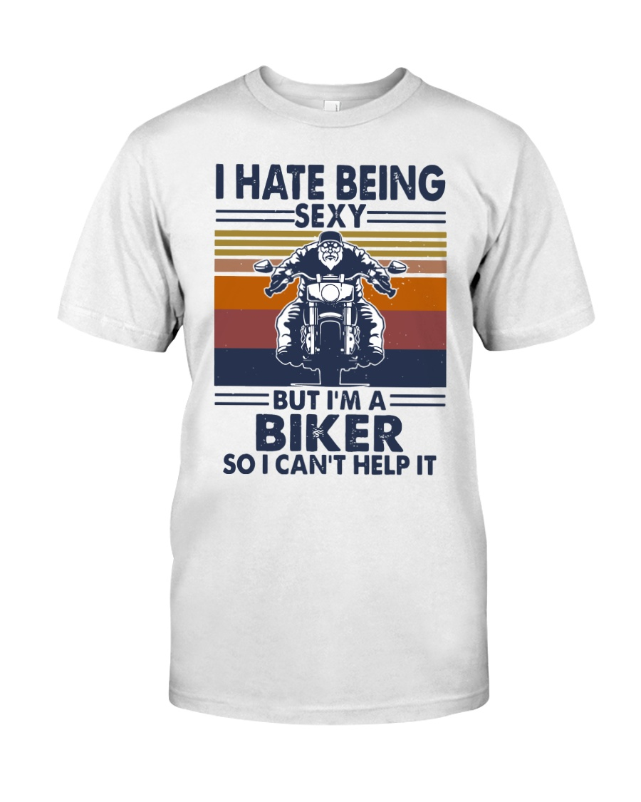 Vintage I Hate Being Sexy But Im A Biker Shirt Classic T-Shirt