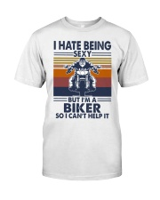 Vintage I Hate Being Sexy But Im A Biker Shirt Classic T-Shirt front