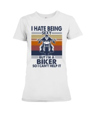 Vintage I Hate Being Sexy But Im A Biker Shirt Premium Fit Ladies Tee thumbnail