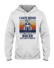 Vintage I Hate Being Sexy But Im A Biker Shirt Hooded Sweatshirt thumbnail