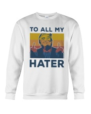 Vintage Trump To All My Hater Shirt Crewneck Sweatshirt tile