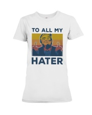 Vintage Trump To All My Hater Shirt Premium Fit Ladies Tee thumbnail