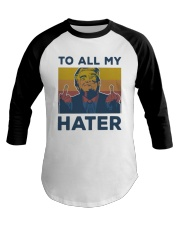 Vintage Trump To All My Hater Shirt Baseball Tee tile