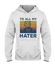 Vintage Trump To All My Hater Shirt Hooded Sweatshirt thumbnail