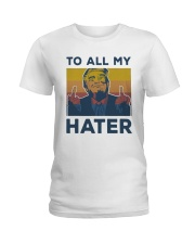 Vintage Trump To All My Hater Shirt Ladies T-Shirt thumbnail