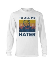 Vintage Trump To All My Hater Shirt Long Sleeve Tee thumbnail