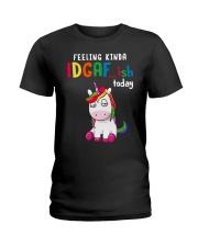 Unicorn Feeling Kinda Idgaf Ish Today Shirt Ladies T-Shirt thumbnail