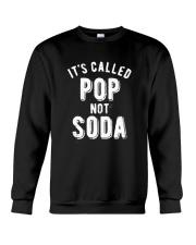 It's Called Pop Not Soda Shirt Crewneck Sweatshirt thumbnail