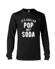 It's Called Pop Not Soda Shirt Long Sleeve Tee thumbnail